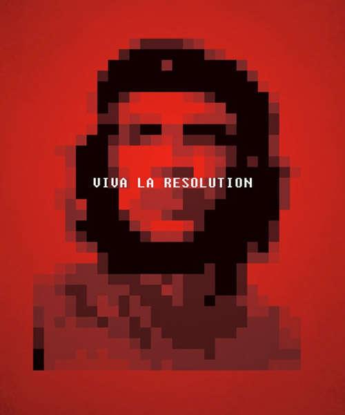 Viva la Resolution